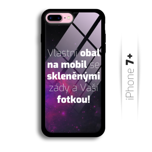 Vlastní obal se skleněnými zády na iPhone 7 Plus