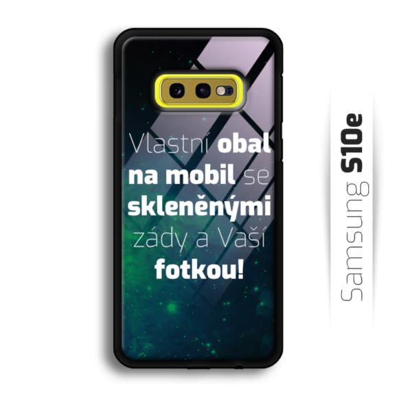 Vlastní obal se skleněnými zády na Samsung Galaxy S10e